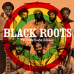 The Reggae Singles Anthology Black Roots
