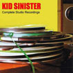 Kid Sinister  Complete Studio Recordings