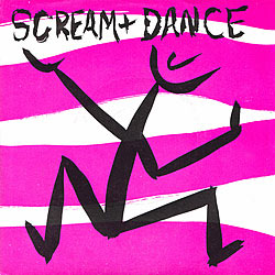 scream and dance